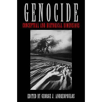Genocide - Conceptual and Historical Dimensions by George J. Andreopou