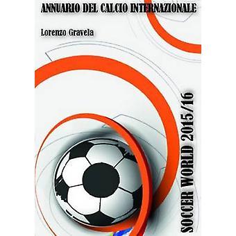 Soccer World 2015/16 by Lorenzo Gravela - 9781326561642 Book