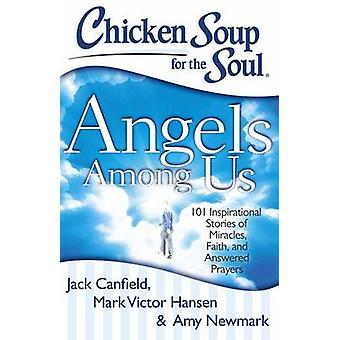 CSS - Angels Among Us - 101 Inspirational Stories of Miracles - Faith -