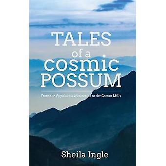 Tales of a Cosmic Possum - From the Appalachia Mountains to the Cotton