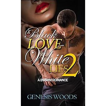 Black Love - White Lives 2 - A BWWM Romance by Genesis Woods - 9781622