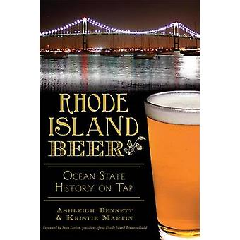 Rhode Island Beer - - Ocean State History on Tap by Ashleigh Bennett -