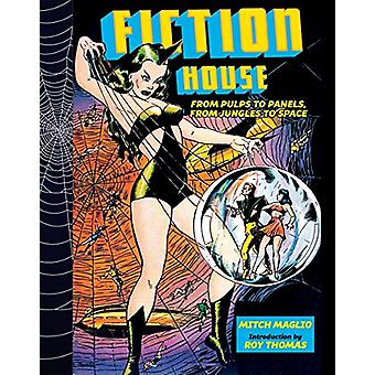 Fiction House - From Pulps To Panels - From Jungles To Space by Mitch