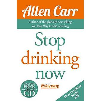 Stop Drinking Now by Allen Carr - 9781784045418 Book