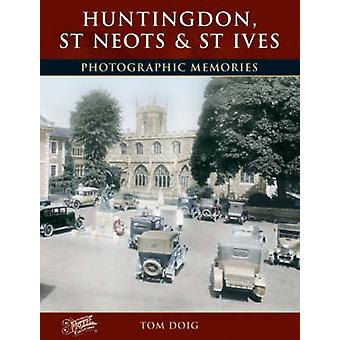 Huntingdon - St Neots and St Ives - Photographic Memories by Tom Doig