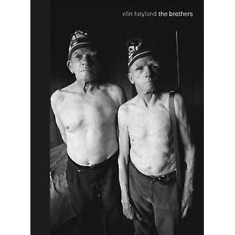 The Brothers by Elin Hoyland - Gerry Badger - 9781907893087 Book