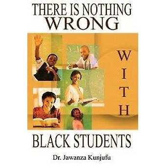 There is Nothing Wrong with Black Students by Jawanza Kunjufu - 97819
