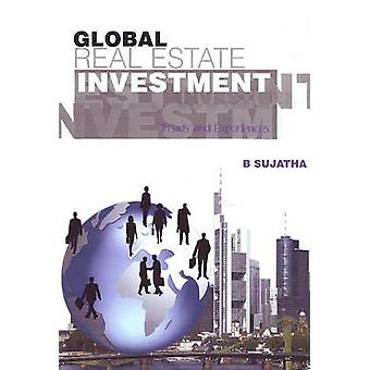 Global Real Estate Investment - Trends and Experiences by B. Sujatha -