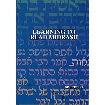 Learning to Read Midrash by Simi Peters - 9789657108574 Book