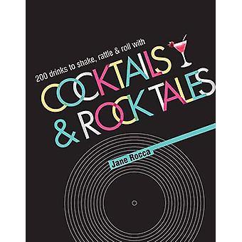 Cocktails och rock Tales-200 drinkar att skaka-skallra och rulla med