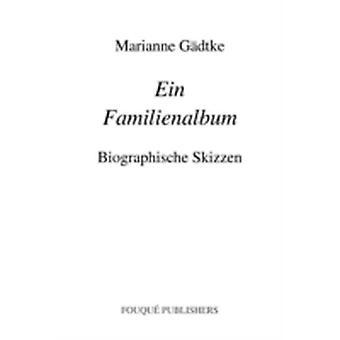 Ein Familienalbum by G. Dtke & Marianne