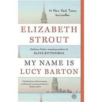 My Name Is Lucy Barton by Elizabeth Strout - 9780812979527 Book