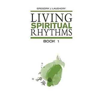 Living Spiritual Rhythms Volume 1 Waiting for Light by Laughery & Gregory J.