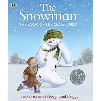 Snowman The Book of the Classic Film by Raymond Briggs