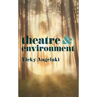 Theatre  Environment by Vicky Angelaki