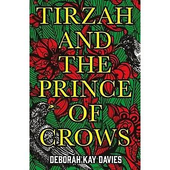Tirzah and the Prince of Crows by Deborah Davies