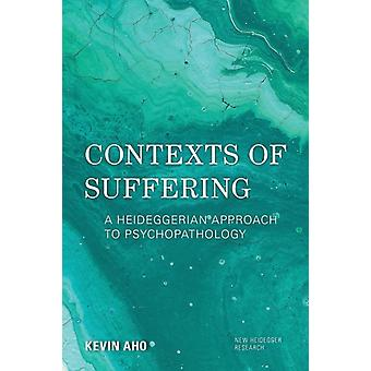 Contexts of Suffering by Kevin Aho