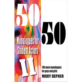 5050 Monologues for Student Actors II by Mary Depner