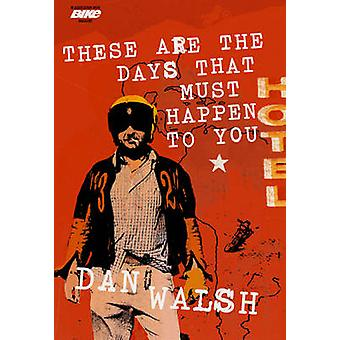 These Are the Days that Must Happen to Y by Dan Walsh