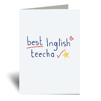 Best Inglish Teecha A6 Greeting Card