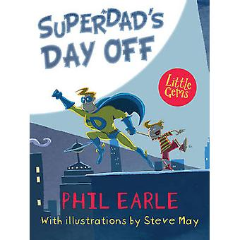 Superdad'S Day off by Phil Earle - 9781781126844 Book