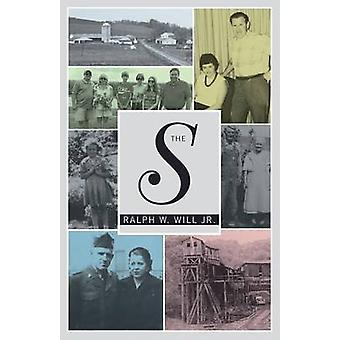 The S by Will Jr. & Ralph W.