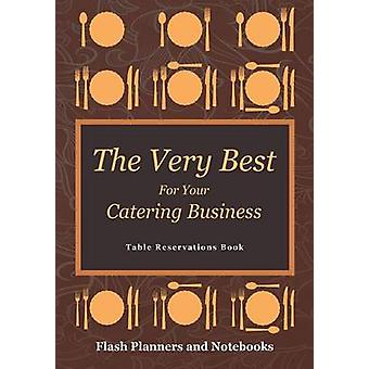 The Very Best For Your Catering Business Table Reservations Book by Flash Planners and Notebooks