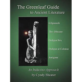 The Greenleaf Guide to Ancient Literature by Shearer & Cyndy