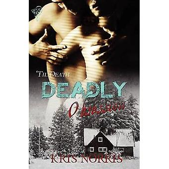 Deadly Obsession by Norris & Kris