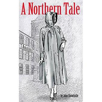 A Northern Tale by Entwhistle & John