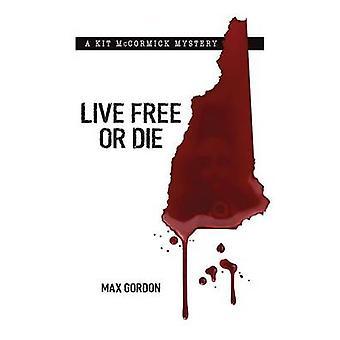 Live Free or Die by Gordon & Max
