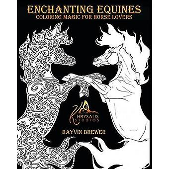 Enchanting Equines by Brewer & Rayvin