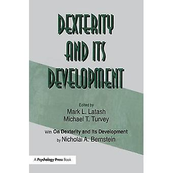 Dexterity and Its Development by Bernstein & Nicholai A.