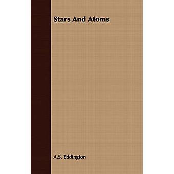 Stars and Atoms by Eddington & A. S.