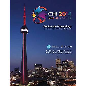 CHI 14 Proceedings of the SIGCHI Conference on Human Factors in Computing Systems  Vol 3A by CHI 14 Conference Committee