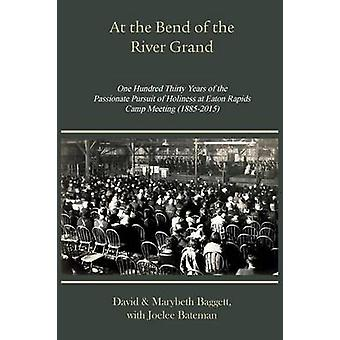 At the Bend of the River Grand by Baggett & David