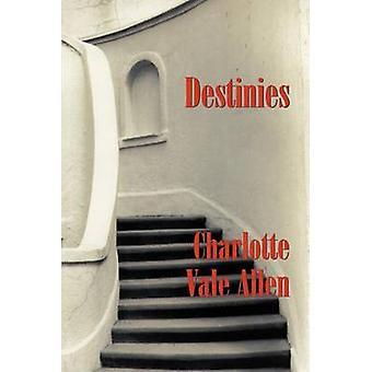 Destinies by Allen & Charlotte Vale