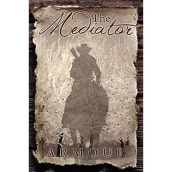 The Mediator by Patterson & Armour