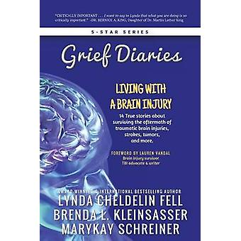 Grief Diaries Living with a Brain Injury par Cheldelin Fell et Lynda