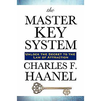 The Master Key System by Haanel & Charles & F.
