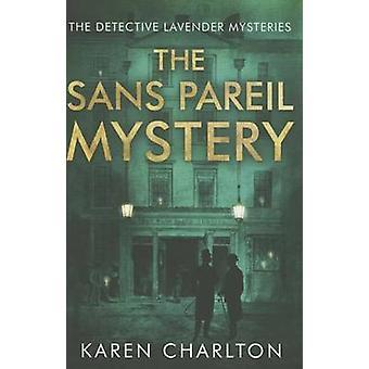 The Sans Pareil Mystery by Karen Charlton