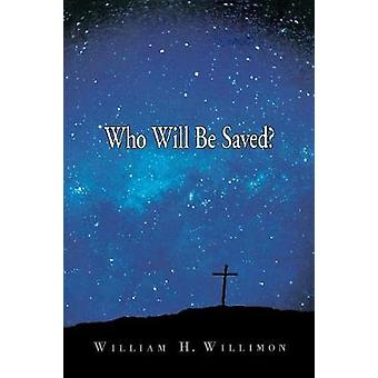 Who Will be Saved? by William H. Willimon - 9780687651191 Book