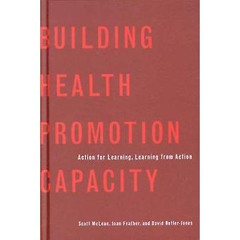 Building Health Promotion Capacity - Action for Learning - Learning fr
