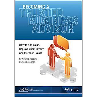 Becoming a Trusted Business Advisor - How to Add Value - Improve Clien