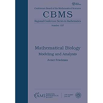Mathematical Biology - Modeling and Analysis by Avner Friedman - 97814