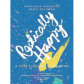 Radically Happy - A User's Guide to the Mind by Phakchok Rinpoche - 97