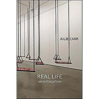 Real Life - An Installation by Julie Carr - 9781632430571 Book