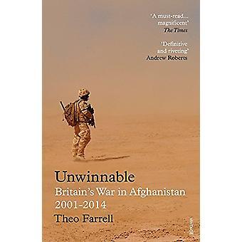 Unwinnable - Britain's War in Afghanistan - 2001-2014 by Theo Farrell
