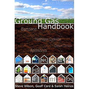 Ground Gas Handbook by Steve Wilson - Geoff Card - Sarah Haines - 978
