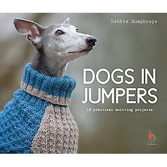 Hunde i Jumpere - 12 praktiske strikkeprojekter af Debbie Humphreys -